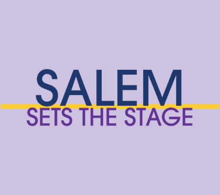 Salem Set the Stage